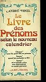 Le livre des prenoms selon le nouveau calendrier. par Vinel