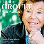 Mon évasion   Benoîte Groult