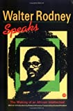 img - for Walter Rodney Speaks: The Making of an African Intellectual by Walter Rodney (1990-08-03) book / textbook / text book