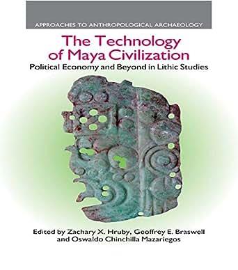 technologically advanced maya civilization Mayan civilization essay  the maya civilization is,  the society was very technologically advanced and somewhat modeled.