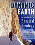 img - for The Dynamic Earth: An Introduction to Physical Geology 5th edition by Skinner, Brian J., Porter, Stephen C., Park, Jeffrey (2003) Paperback book / textbook / text book