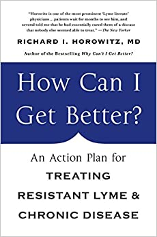 How Can I Get Better?: An Action Plan For Treating Resistant Lyme And Chronic Disease por Richard Horowitz