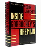 Inside Gorbachev's Kremlin, Yegor Ligachev, 0679413928