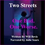 Two Streets: One Bad. One Worse. | Will Bevis
