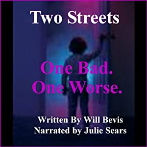 Two Streets: One Bad. One Worse. Audiobook