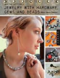 Making Designer Jewelry from Hardware, Gems, and Beads, Nicole Noelle Sherman, 1592534228