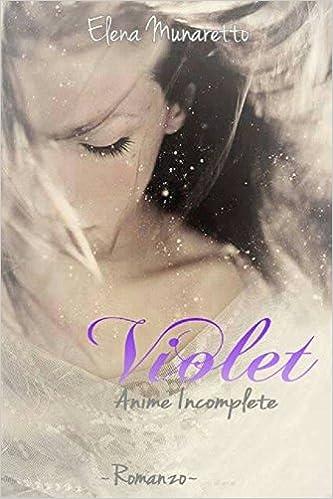 Elena Munaretto - Violet. Anime incomplete (2016)