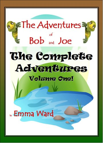 The Complete Adventures of Bob and Joe, Volume 1 (The Adventures of Bob and Joe Book 7)