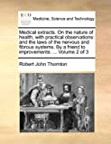 Medical Extracts on the Nature of Health, with Practical Observations, Robert John Thornton, 1170033776