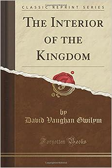 The Interior of the Kingdom (Classic Reprint)