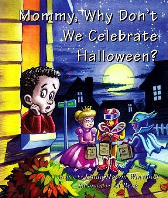 [(Mommy, Why Don't We Celebrate Halloween? )] [Author: Linda Hacon Winwood] [Jun-2000] (Y We Celebrate Halloween)