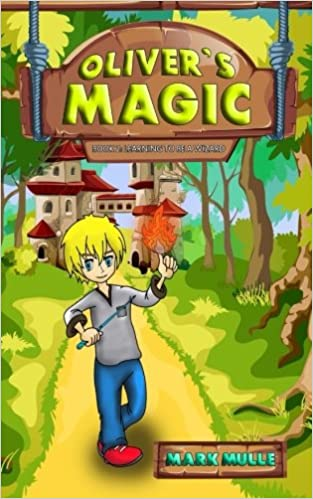 Oliver's Magic (Book 2): Learning to be a Wizard (Volume 2)