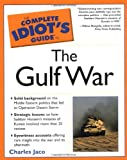 Complete Idiot's Guide to the Gulf War, Charles Jaco, 0028643240