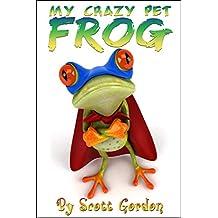 My Crazy Pet Frog