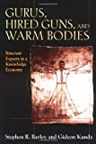 Gurus, Hired Guns, and Warm Bodies: Itinerant Experts in a Knowledge Economy Hardcover - August 15, 2004
