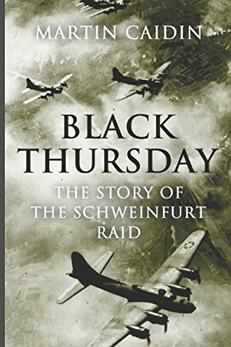 - Black Thursday: The Story of the Schweinfurt Raid