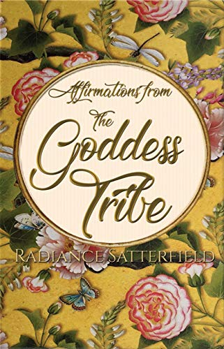Affirmations from the Goddess Tribe: Meditations for Women that Honor the  Goddess Within
