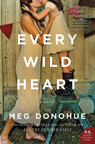 Every Wild Heart: A Novel by [Donohue, Meg]