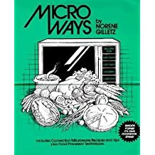MICRO WAYS Recipes for Busy Days, Lazy Days, Holidays, Every Day