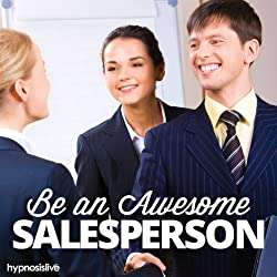 Be an Awesome Salesperson Hypnosis