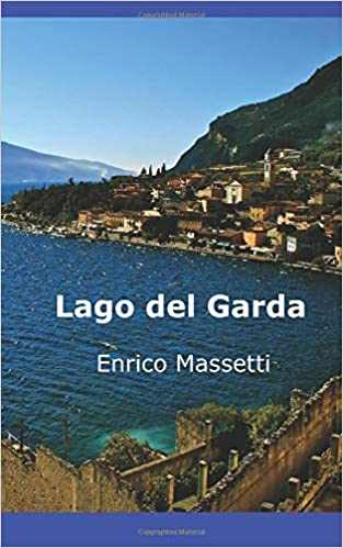Lago del Garda (Spanish Edition): Enrico Massetti, Gabriel Martinez: 9781507195949: Amazon.com: Books