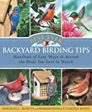 Best-Ever Backyard Birding Tips, Deborah L. Martin and Rodale Garden Books Editors, 159486831X