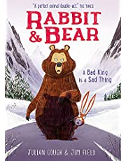 Rabbit and Bear 05: A Bad King is a Sad Thing: Book 5