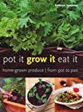 Pot It, Grow It, Eat It, Kathryn Hawkins, 1847736653