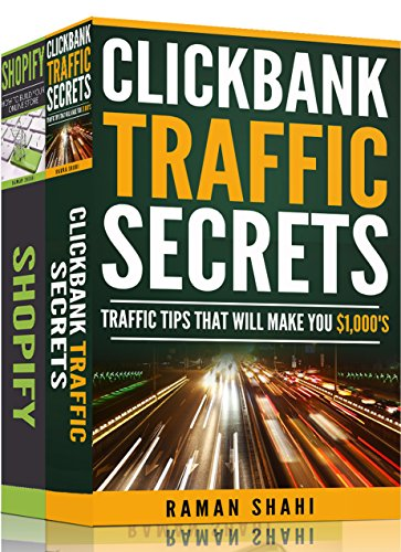 Make Money Online: 2 manuscripts- Shopify: How to Build Your Online Store, Clickbank Traffic Secrets that Will Make you $1,000's