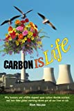 Carbon Is Life, Ron House, 148491970X