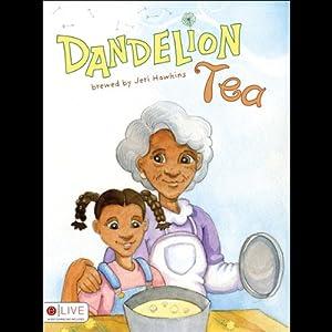 Dandelion Tea Audiobook