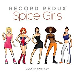 Record Redux: Spice Girls (Volume 1) by Quentin Harrison (2016-07-01)