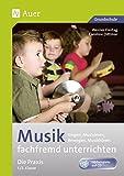 Musik fachfremd unterrichten - Die Praxis 1/2: Singen, Musizieren, Bewegen, Musikhören (1. und 2. Klasse)