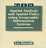 Spatial Analysis and Spatial Policy Using Geographic Information Systems, , 1852931418