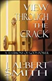 View Through the Crack, J. Albert Smith, 1448959497