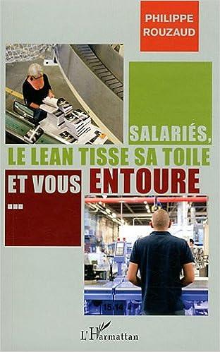 Lire un Salariés le Lean Tisse Sa Toile et Vous Entoure pdf epub