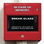 In Case of Memory, Break Glass | Andrew G. Szava-Kovats