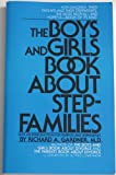 The Boys and Girls Book about Stepfamilies, Richard A. Gardner, 0933812132