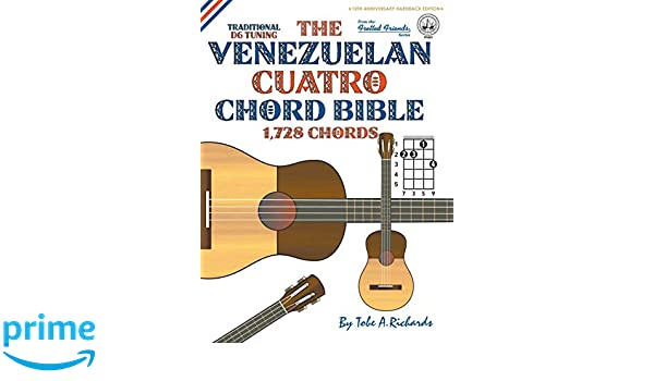 The Venezuelan Cuatro Chord Bible: Traditional D6 Tuning 1,728 ...