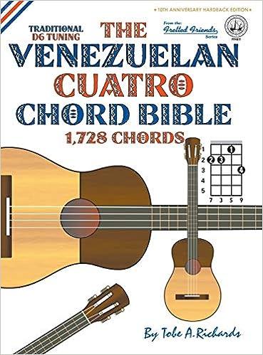 The Venezuelan Cuatro Chord Bible: Traditional D6 Tuning 1,728 ...