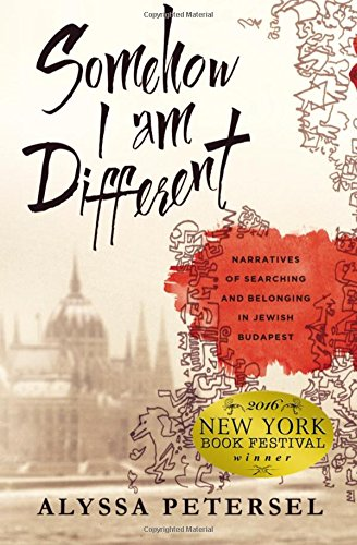 Somehow I Am Different: Narratives of Searching and Belonging in Jewish Budapest ebook