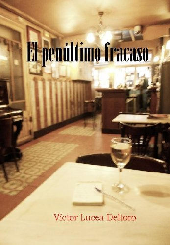 El penúltimo fracaso (Spanish Edition) Kindle Edition