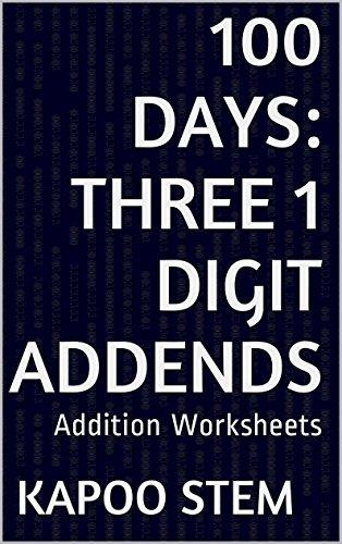 100 Addition Worksheets with Three 1-Digit Addends: Math Practice Workbook (100 Days Math Addition Series 6)