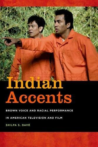 Indian Accents: Brown Voice and Racial Performance in American Television and Film (Asian American Experience) (Accent Movie)