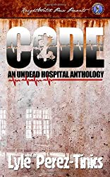 CODE Z : An Undead Hospital Anthology