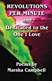 Revolutions per Minute and Dedicated to the One I Love, Marsha Campbell, 147007026X