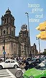 Circuit intérieur : Une chronique de Mexico par Goldman