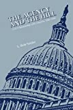 The Agency and the Hill, L. Britt Snider and Center for the Study of Intelligence, 1780394381