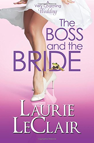 The Boss and the Bride (A Very Charming Wedding #2)