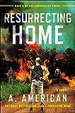 Resurrecting Home: A Novel (The Survivalist Series)